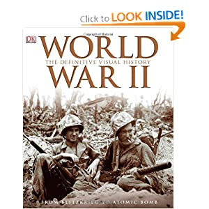 World War II: The Definitive Visual History by Richard Holmes, Ann Kramer, Charles Messenger and Robin Cross