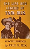 img - for The Life and Legend of Tom Mix (Special Edition) book / textbook / text book