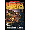 Cobra Guardian: Cobra War, Book 2 (       UNABRIDGED) by Timothy Zahn Narrated by Stefan Rudnicki