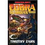Cobra Guardian: Cobra War, Book 2 | Timothy Zahn