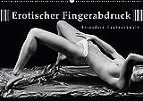 Erotischer Fingerabdruck - Besondere Hautmerkmale (Wandkalender 2017 DIN A2 quer): Schwarzweiß Aktkalender (Monatskalender, 14 Seiten ) (CALVENDO Kunst)