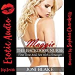 Maggie the Backdoor Nurse: First Time Anal Sex with a Stranger | Joni Blake