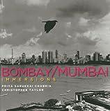 Priya Sarukkai Chabria Immersions: Bombay/Mumbai