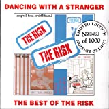 Songtexte von The Risk - Dancing With a Stranger: The Best of the Risk