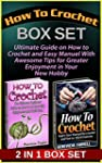 How To Crochet Box Set: Ultimate Guid...