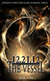 12.21.12: The Vessel (The Altunai Annals)