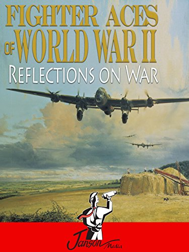 Fighter Aces of World War II: Reflections on War