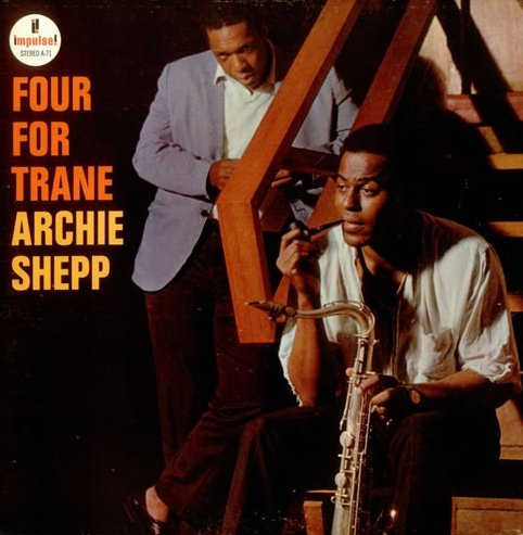 Four For Trane (180 Gram Vinyl) by ARCHIE SHEPP, Charles Moffett, Roswell Rudd, Alan Shorter and John Tchicai