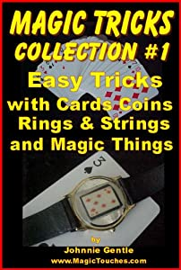 MAGIC TRICKS COLLECTION #1 - An Amazing Collection of Easy Magic Tricks (Amazing Magic Tricks Book 7)