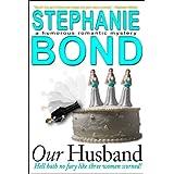 Our Husband (a humorous romantic mystery) ~ Stephanie Bond