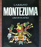 Montezuma: Lord of the Aztecs (039911176X) by Burland, C. A