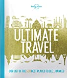 img - for Lonely Planet's Ultimate Travel: Our List of the 500 Best Places to See... Ranked book / textbook / text book