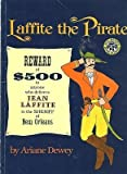 Laffite the Pirate (0688045782) by Dewey, Ariane