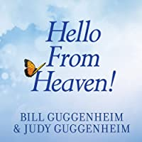 Hello From Heaven!: A New Field of Research - After-Death Communication - Confirms That Life and Love Are Eternal (       UNABRIDGED) by Bill Guggenheim, Judy Guggenheim Narrated by Kevin Foley