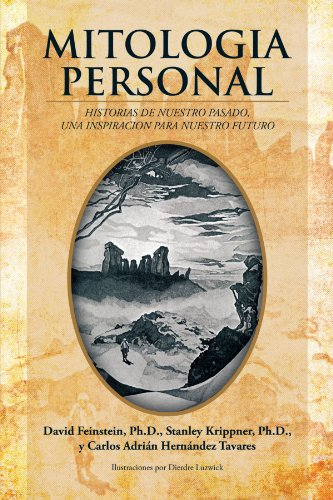 Mitologia Personal: Historias de Nuestro Pasado, Una Inspiracion Para Nuestro Futuro
