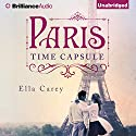 Paris Time Capsule Audiobook by Ella Carey Narrated by Emily Sutton-Smith