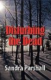 Disturbing the Dead (Rachel Goddard Mysteries)