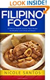 Filipino Food: 20 Delicious, Authentic and Easy Filipino Recipes for Breakfast, Lunch, Dinner and Dessert