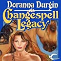 Changespell Legacy: Changespell, Book 4 Audiobook by Doranna Durgin Narrated by Vanessa Hart