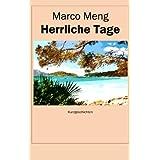 """Herrliche Tage: Kurzgeschichtenvon """"Marco Meng"""""""