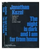 The night is dark and I am far from home (0395207274) by Jonathan Kozol