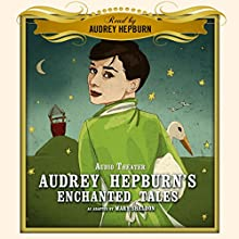 Audrey Hepburn's Enchanted Tales Audiobook by Mary Sheldon - adapter Narrated by Audrey Hepburn