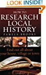 How to research local history: 2nd ed...