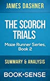 The Scorch Trials: The Maze Runner Series, Book 2 by James Dashner | Summary & Analysis