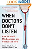 When Doctors Don't Listen: How to Avoid Misdiagnoses and Unnecessary Tests