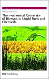 img - for Thermochemical Conversion of Biomass to Liquid Fuels and Chemicals: RSC (RSC Energy and Environment Series) book / textbook / text book