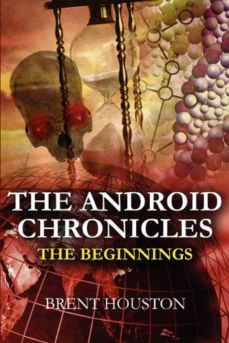The Android Chronicles: The Beginning