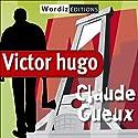 Claude Gueux | Livre audio Auteur(s) : Victor Hugo Narrateur(s) : Pierre-Jean Chérer