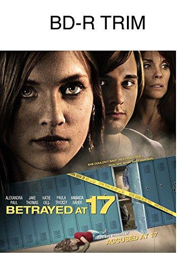 Betrayed at 17 [Blu-ray]
