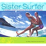 Sister Surfer: A Woman's Guide to Surfing with Bliss and Courage