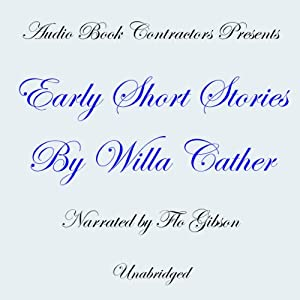 Early Short Stories by Willa Cather | [Willa Cather]