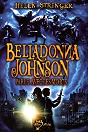 Belladonna Johnson parle avec les morts