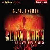 Slow Burn: A Leo Waterman Mystery, Book 4 | G. M. Ford