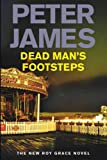 Peter James Dead Man's Footsteps. The New Roy Grace Novel