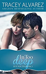 In Too Deep (Due South: A Sexy Contemporary Romance Book 1)