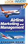 Airline Marketing and Management. Ste...