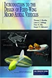 Introduction to the Design of Fixed-Wing Micro Air Vehicles: Including Three Case Studies