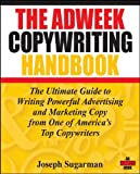 The Adweek Copywriting Handbook: The Ultimate Guide to Writing Powerful Advertising and Marketing Copy from One of America's Top Copywriters