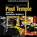Paul Temple and the Harkdale Robbery (       UNABRIDGED) by Francis Durbridge Narrated by Toby Stephens