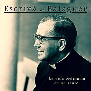 Escrivá de Balaguer Audiobook
