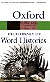 The Oxford Dictionary of Word Histories (0198608934) by Chantrell, Glynnis