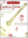Christmas With Classical Guitar Solos & Duets