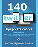 img - for 140 Twitter Tips for Educators: Get Connected, Grow Your Professional Learning Network and Reinvigorate Your Career book / textbook / text book