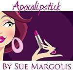 Apocalipstick | Sue Margolis