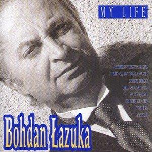 Bohdan Lazuka - Bohdan Lazuka - Moje Zycie - Amazon.com Music