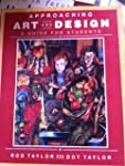 Approaching Art and Design: A Guide f...